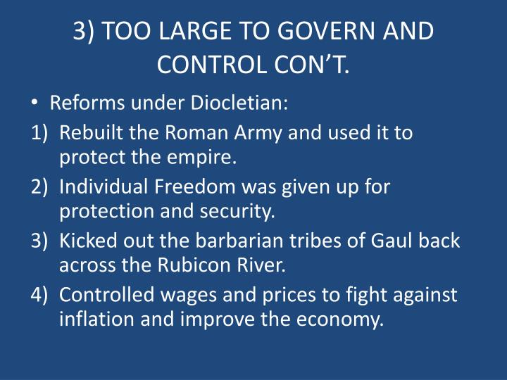 3) TOO LARGE TO GOVERN AND CONTROL CON'T.
