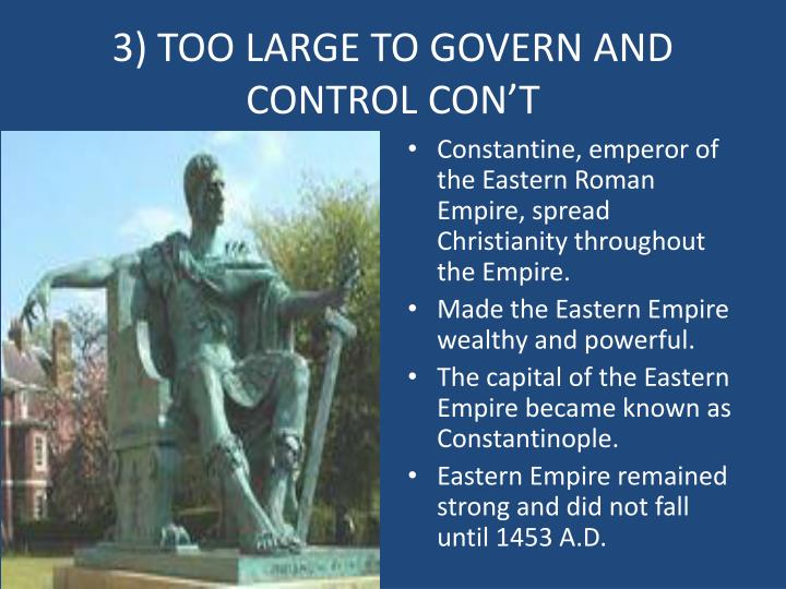 3) TOO LARGE TO GOVERN AND CONTROL CON'T