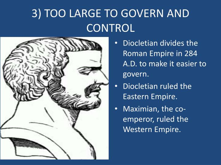 3) TOO LARGE TO GOVERN AND CONTROL