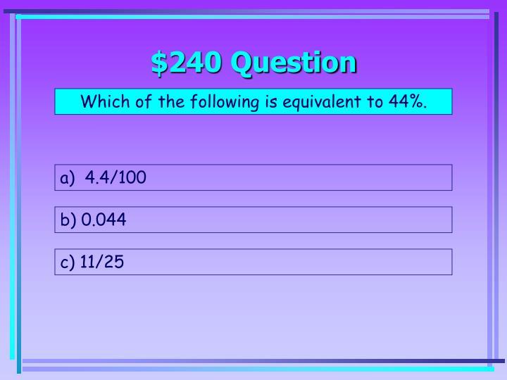 $240 Question