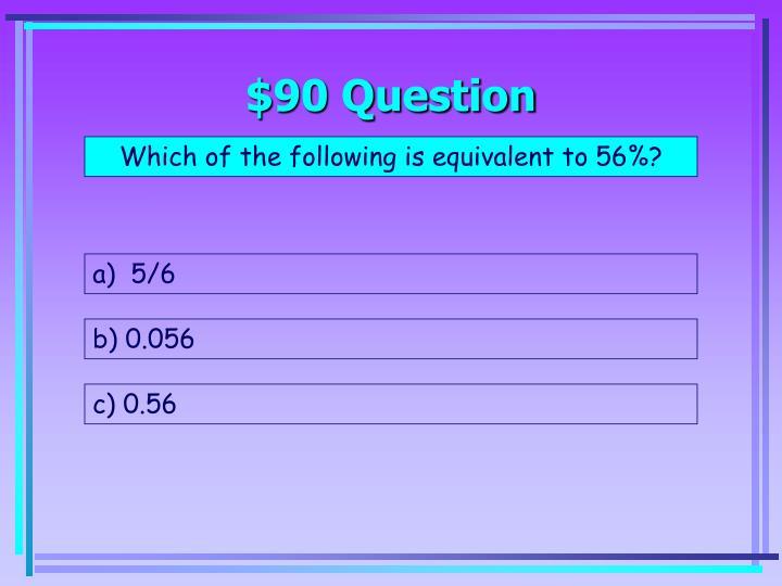 $90 Question