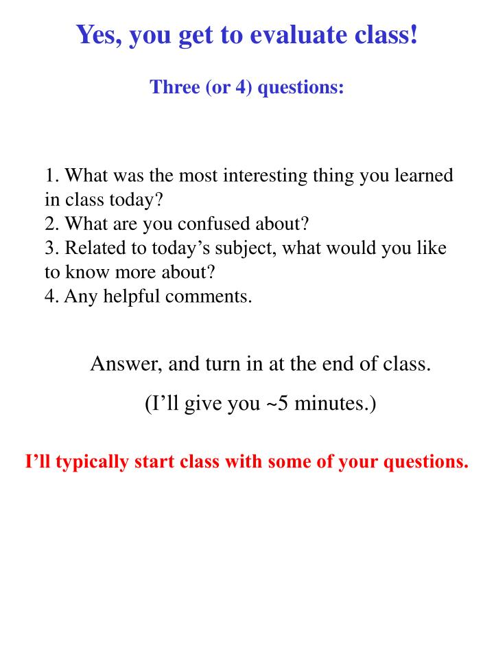 Yes, you get to evaluate class!