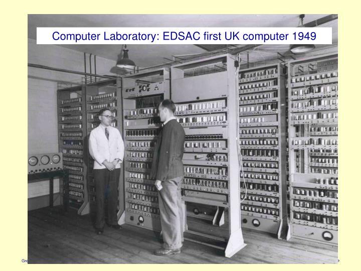 Computer Laboratory: EDSAC first UK computer 1949
