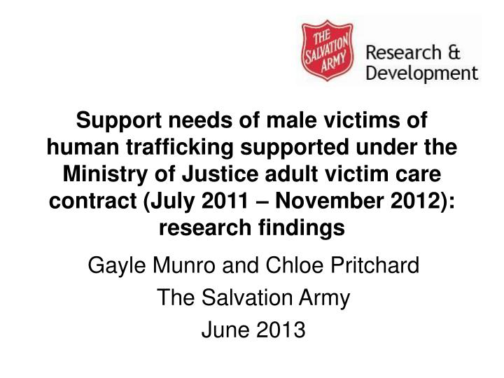 Ppt gayle munro and chloe pritchard the salvation army june 2013 support needs of male victims of human trafficking supported under toneelgroepblik Images