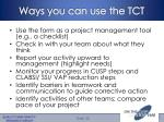 ways you can use the tct