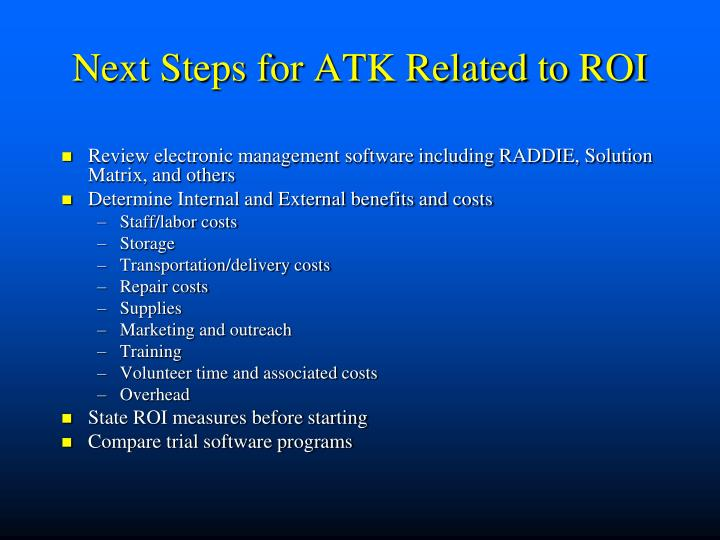 Next Steps for ATK Related to ROI