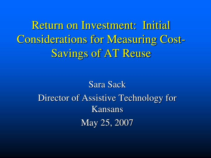 Return on Investment:  Initial Considerations for Measuring Cost-Savings of AT Reuse