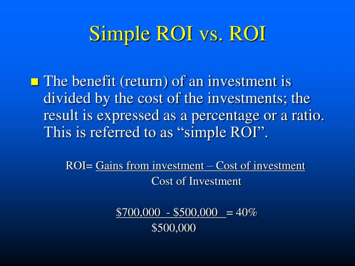 Simple ROI vs. ROI