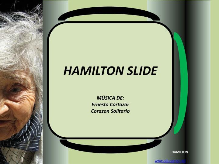 HAMILTON SLIDE