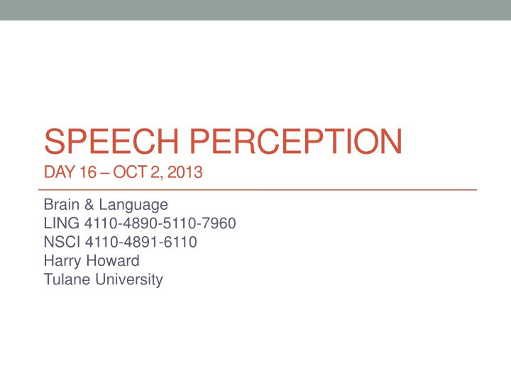 Speech perception day 16 oct 2 2013