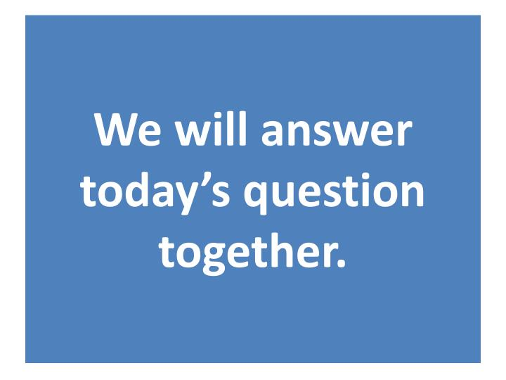 We will answer today's question together.