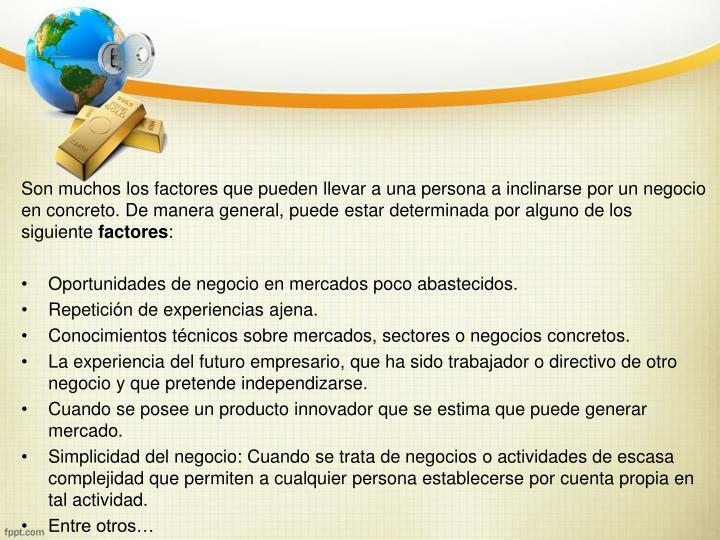Son muchos los factores que pueden llevar a una persona a inclinarse por un negocio en concreto.
