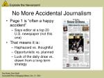 no more accidental journalism