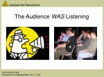 the audience was listening