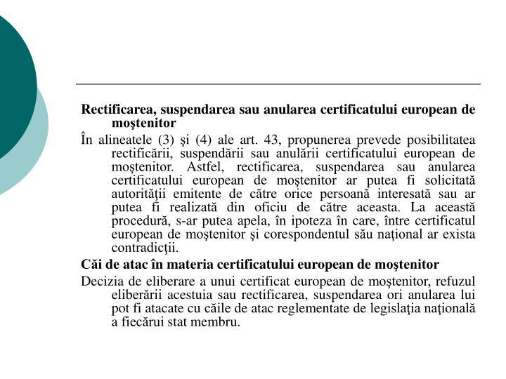Rectificarea, suspendarea sau anularea certificatului european de moştenitor