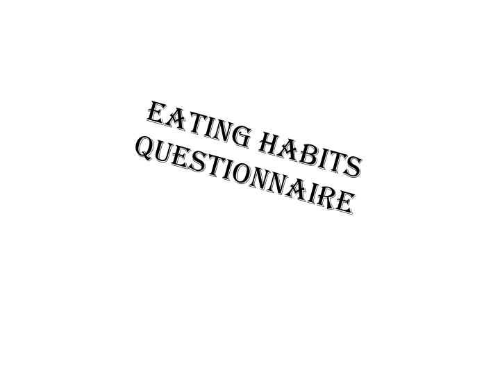 eating habits questionnaire n.