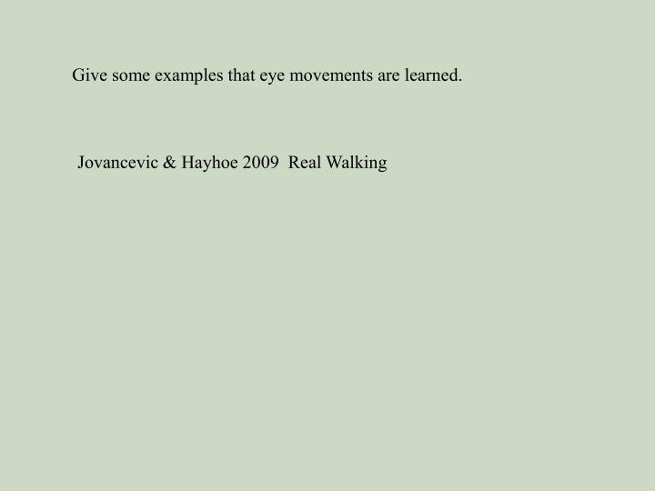 Give some examples that eye movements are