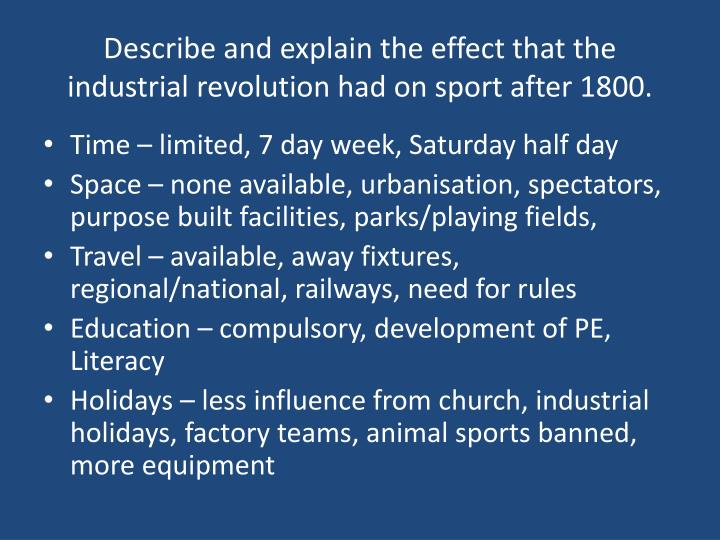 describe and explain the effect that the industrial revolution had on sport after 1800 n.