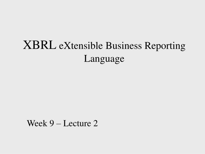 PPT - XBRL eXtensible Business...