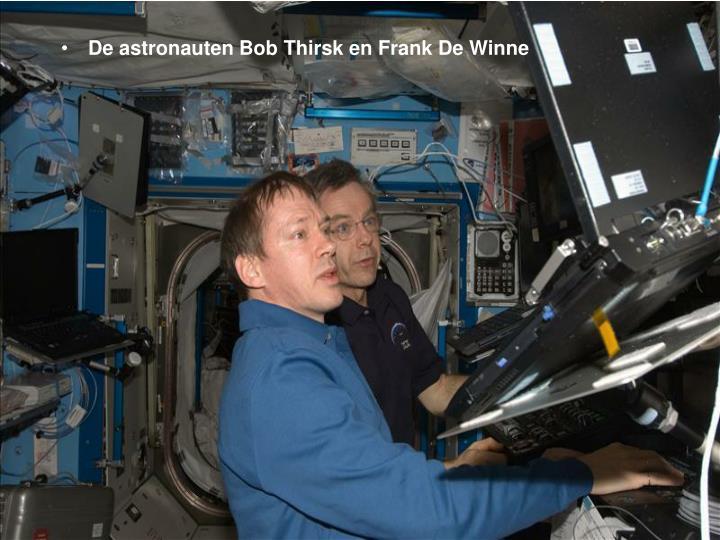 De astronauten Bob Thirsk en Frank De Winne