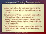 margin and trading arrangements1