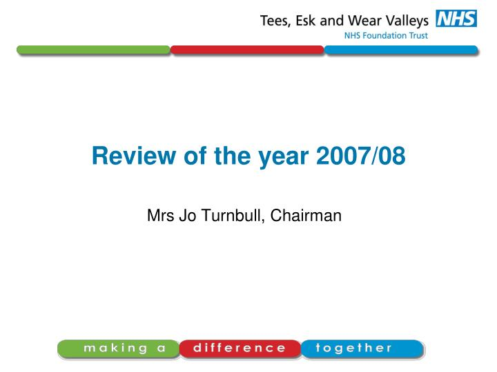 Review of the year 2007 08