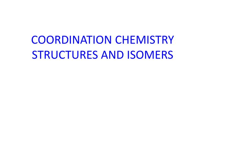 coordination chemistry structures and isomers n.