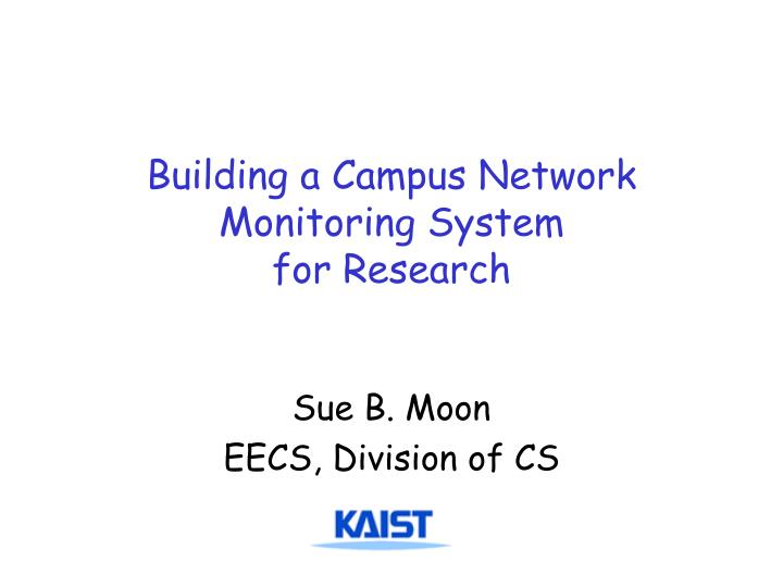 building a campus network monitoring system for research n.