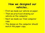 how we designed our vehicles