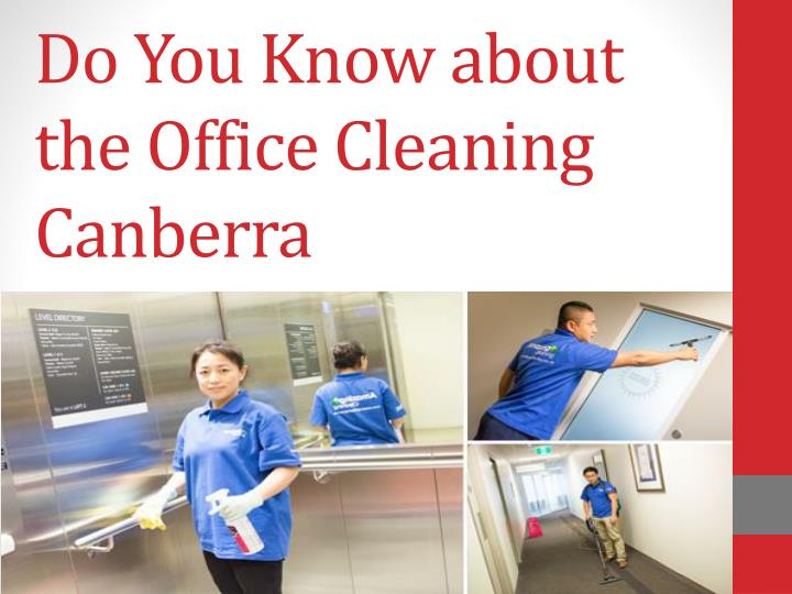 Do you know about the office cleaning canberra
