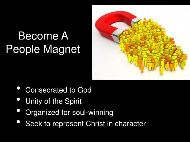 Become A People Magnet