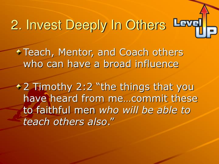2. Invest Deeply In Others