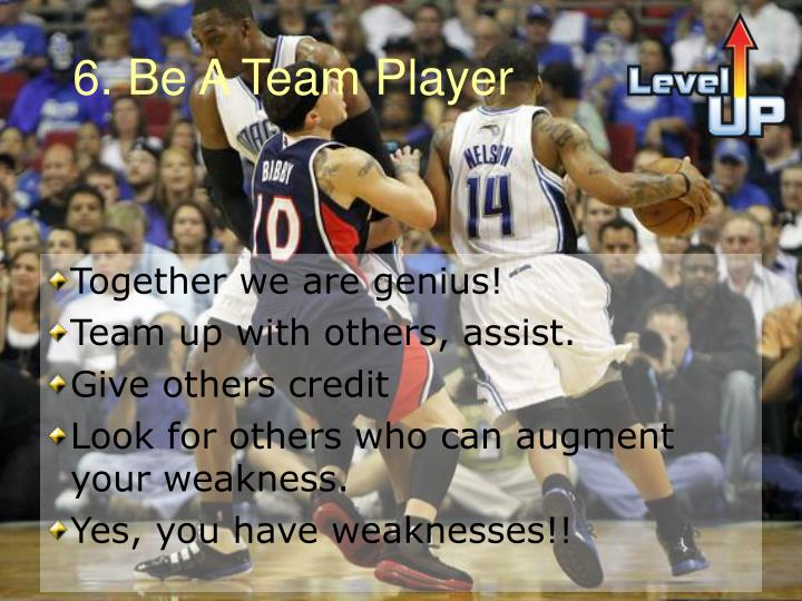 6. Be A Team Player
