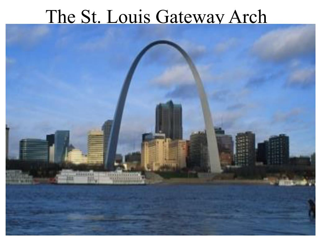 Ppt The St Louis Gateway Arch Powerpoint Presentation