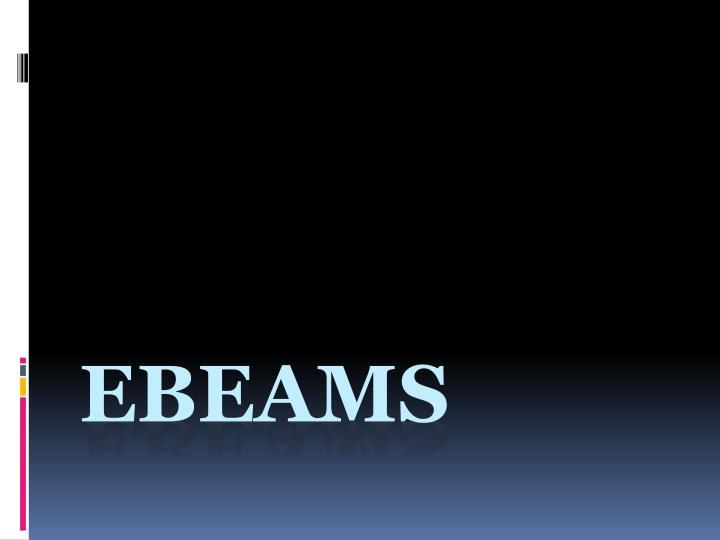 Ebeams