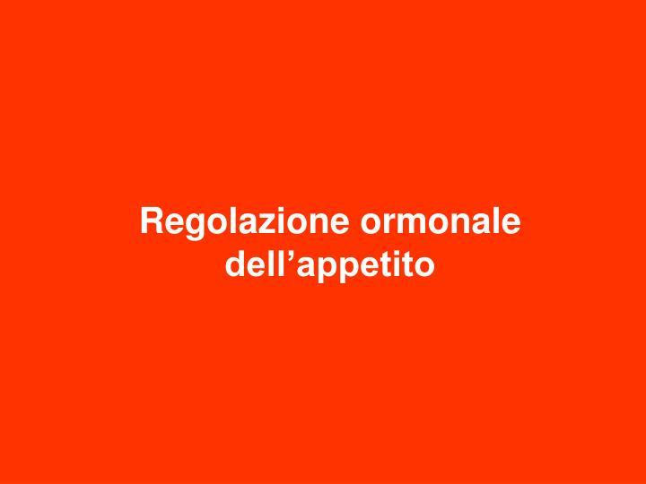 Regolazione ormonale dell'appetito