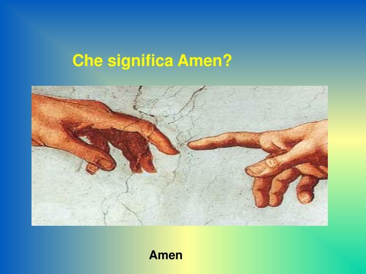 Che significa Amen?