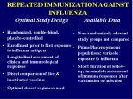 repeated immunization against influenza optimal study design available data