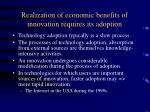 realization of economic benefits of innovation requires its adoption