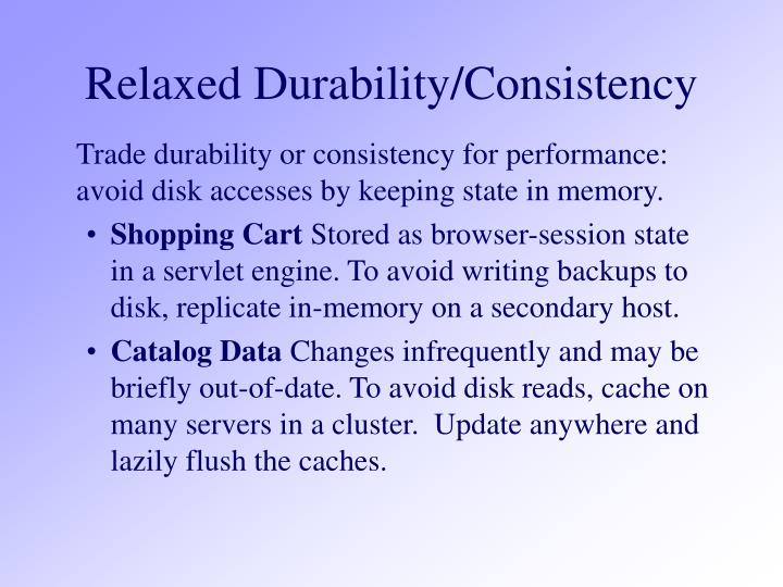 Relaxed Durability/Consistency