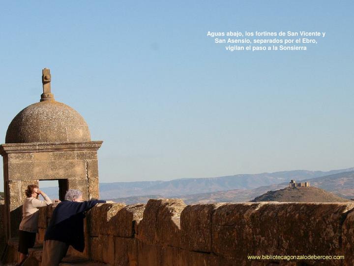 Aguas abajo, los fortines de San Vicente y San Asensio, separados por el Ebro, vigilan el paso a la ...