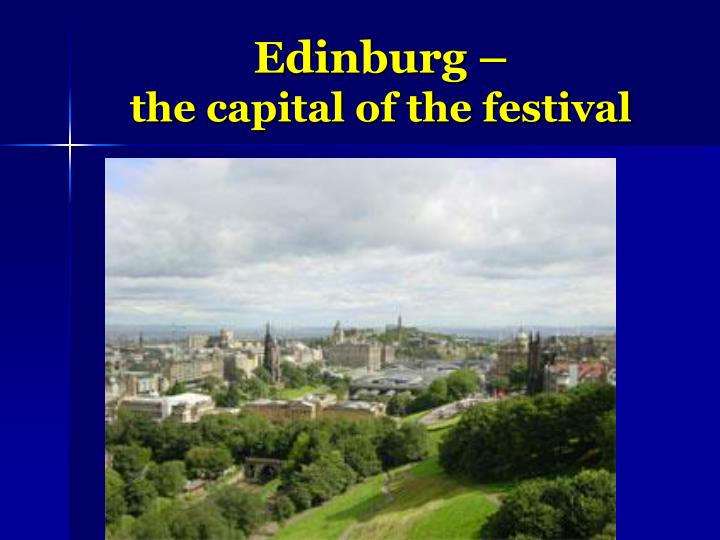 Edinburg the capital of the festival