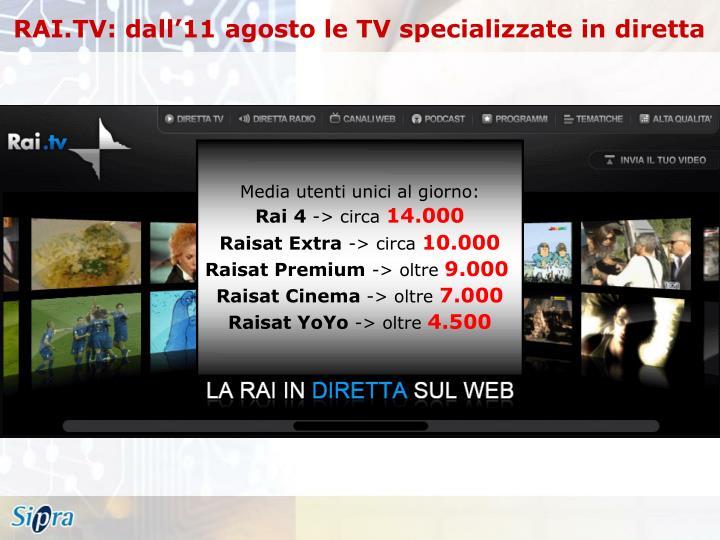 RAI.TV: dall'11 agosto le TV specializzate in diretta