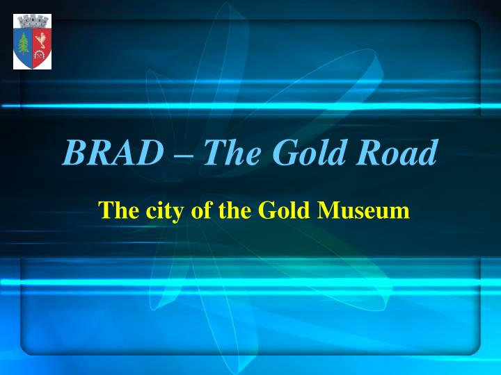 Brad the gold road