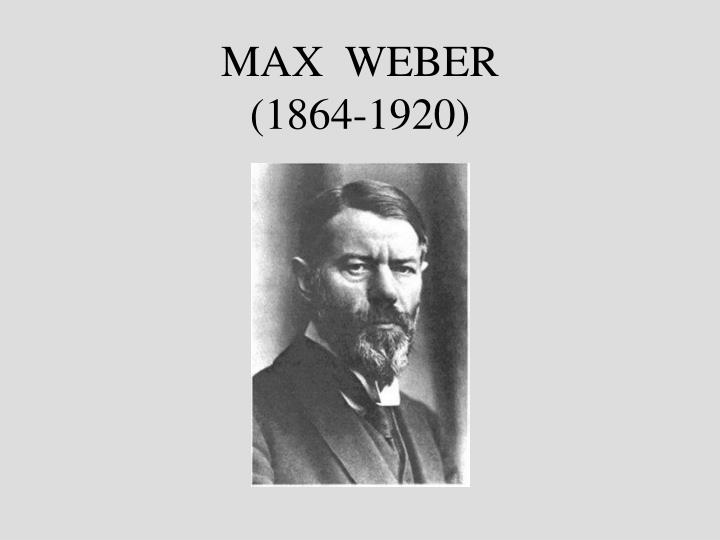max weber 1864 1920 Max weber (1864–1920) taught in heidelberg, vienna, and munich (1896–1920) although suffering from a psychological disease, which prevented him from teachi.