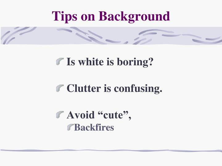 Tips on background