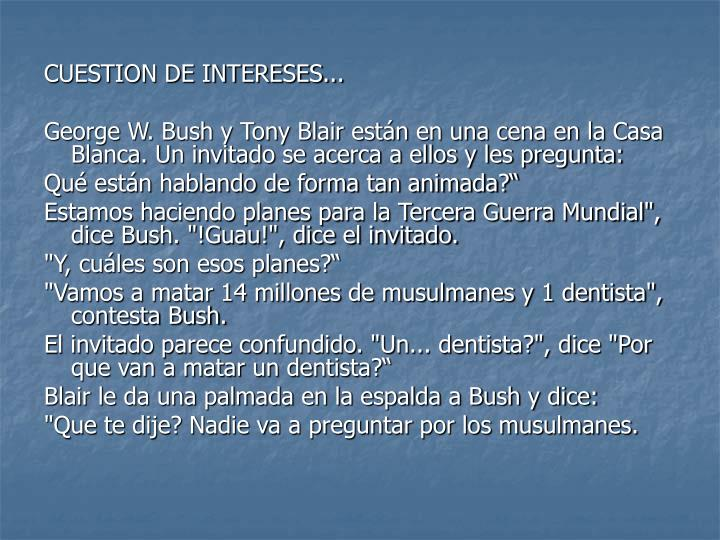 CUESTION DE INTERESES...