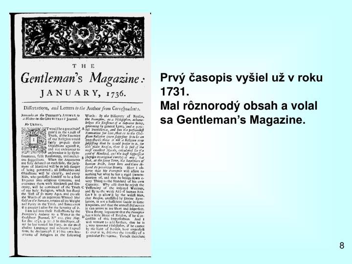 Prvý časopis vyšiel už v roku 1731.