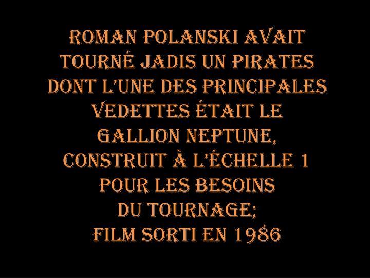 Roman Polanski avait