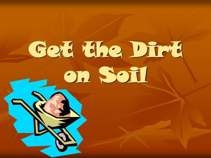 Get the dirt on soil